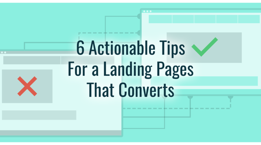 6 Actionable tips for a landing page that converts